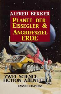 Planet der Eissegler & Angriffsziel Erde: Zwei Science Fiction Abenteuer