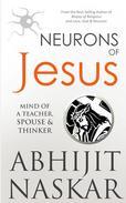 Neurons of Jesus: Mind of A Teacher, Spouse & Thinker