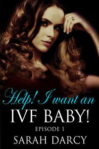 Help! I Want An IVF Baby! Episode 1.