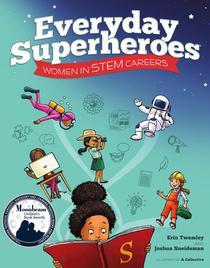 Everyday Superheroes: Women in STEM Careers