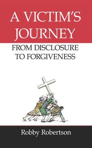 A Victim's Journey: From Disclosure to Forgiveness