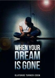 When Your Dream Is Gone