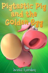 Pigtastic Pig and the Golden Egg