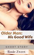 Older Man: His Good Wife