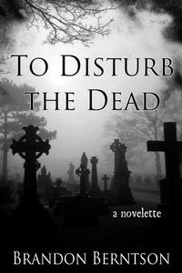 To Disturb the Dead