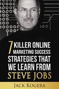 7 Killer Online Marketing Success Strategies That We Learn from Steve Jobs