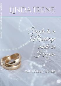 Single to a Marriage Made in Heaven, With Study Guide