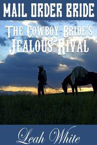 The Cowboy Bride's Jealous Rival (Mail Order Bride)