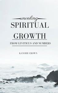 Unveiling Spiritual Growth From Leviticus and Numbers