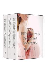 The Billionaire's Pregnant Secretary Series Complete Collection Boxed Set