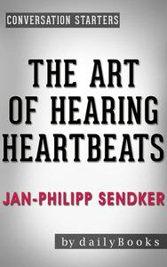The Art of Hearing Heartbeats: A Novel by Jan-Philipp Sendker | Conversation Starters