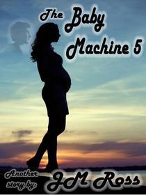 The Baby Machine 5
