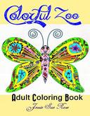 Colorful Zoo: Inspirational Adult Coloring Book  (Stress-Relaxing Series) 40 Unique and Beautiful ANIMAL PATTERNS  (Bonus: 10 Illustrated Positive Thinking Quotes)  to Color