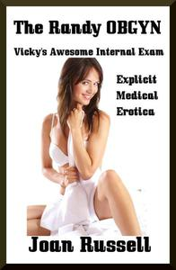 Vicky's Awesome Internal Exam (Medical Erotica)