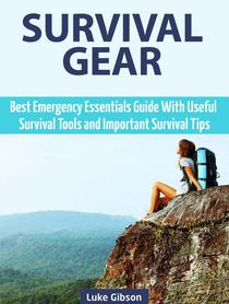 Survival Gear: Best Emergency Essentials Guide With Useful Survival Tools and Important Survival Tips