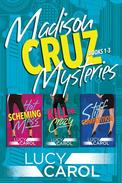 Madison Cruz Mysteries, Books 1 to 3