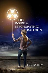 Life inside a Psychopathic Balloon