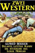 Zwei Western: Delanys letzter Kampf/Die Rückkehr des Leslie Morgan