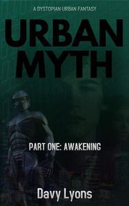 Urban Myth - Part One: Awakening