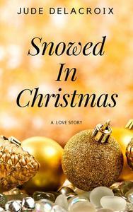 Snowed in Christmas