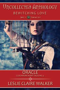 Oracle, Clockwork Heart Tale No. 3