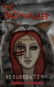 The Skinwalker: Resurrection