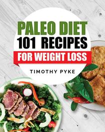 Paleo Diet: 101 Recipes For Weight Loss
