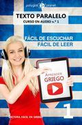 Aprender griego   Fácil de leer   Fácil de escuchar    Texto paralelo CURSO EN AUDIO n.º 1