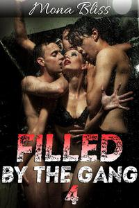 Filled by the Gang Book 4 - Hot Gangbang Menage Erotica