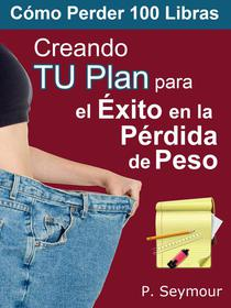 Creando TU Plan para el Éxito en la Pérdida de Peso