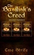 The Basilisk's Creed: SECOND OMNIBUS (Volumes Four, Five, and Six) (The Basilisk's Creed #1)