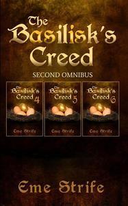 The Basilisk's Creed: SECOND OMNIBUS (Volumes Four, Five, and Six) (The Basilisk's Creed #1)