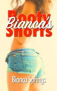 Bianca's Booty Shorts