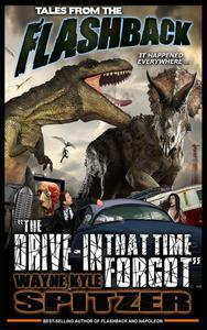 "Tales from the Flashback: ""The Drive-in That Time Forgot"""