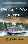 The Days After,  Big River