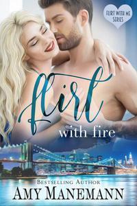 Flirt with Fire
