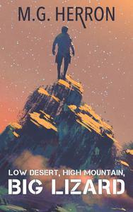 Low Desert, High Mountain, Big Lizard: A Post-Apocalyptic Story