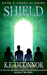 Shield: Ghost Academy, book 3