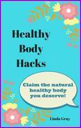 Healthy Body Hacks