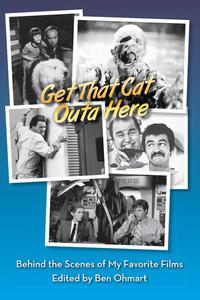 Get That Cat Outa Here: Behind the Scenes of My Favorite Films