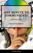 One Minute to Communicate