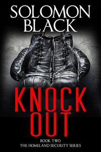 Knockout, Book Two (The Homeland Security Series)