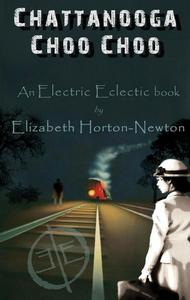 Chattanooga Choo Choo: An Electric Eclectic Book
