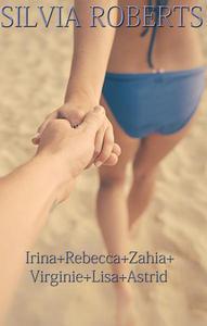 Irina + Rebecca + Zahia + Virginie + Lisa + Astrid