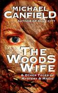 The Woods Wife & Other Stories of Magic & Mystery