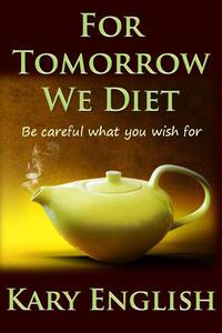 For Tomorrow We Diet