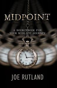 Midpoint: A Sourcebook For Your Midlife Journey