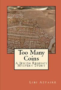 Too Many Coins: A Jewish Regency Short Mystery