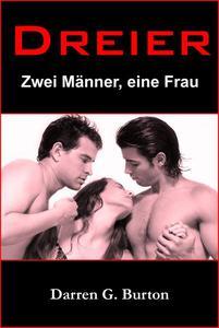 Dreier: Zwei Männer, eine Frau