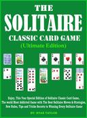 The Solitaire Classic Card Game (Ultimate Edition):Enjoy, this Year Special Edition of Solitaire Classic Card Game, The World most Addicted Game with The Best Solitaire Moves & strategies, New Rules,